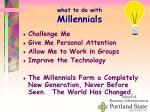 what to do with millennials
