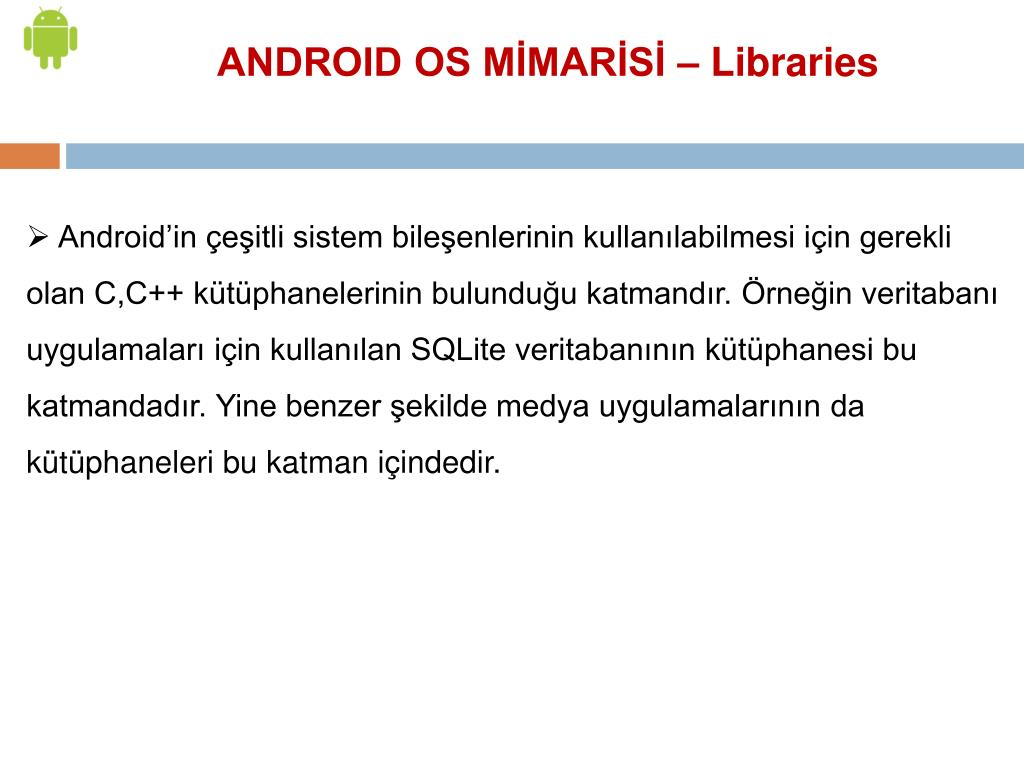 ANDROID OS MİMARİSİ – Libraries