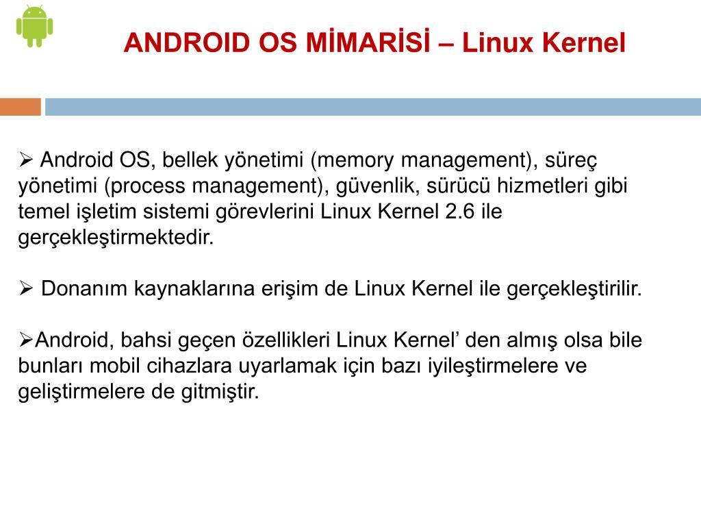 ANDROID OS MİMARİSİ – Linux Kernel