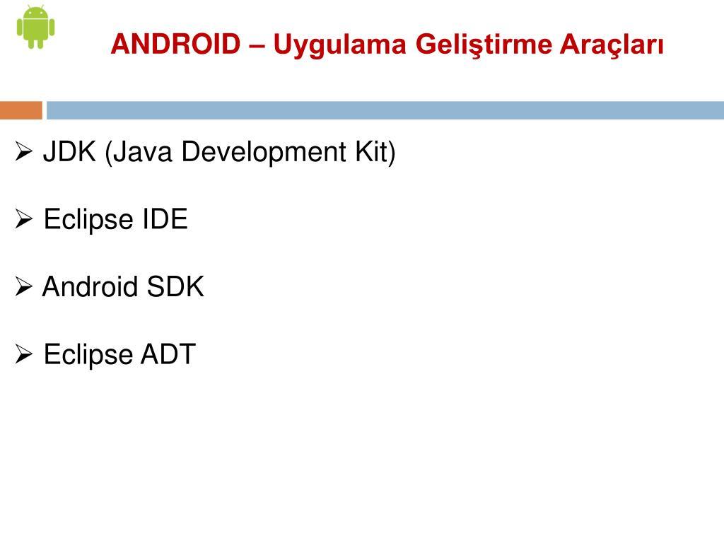 ANDROID – Uygulama Geliştirme Araçları