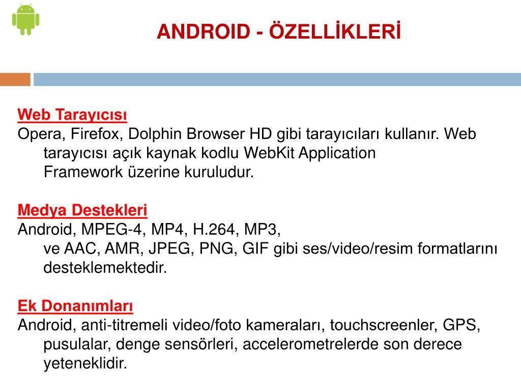 ANDROID - ÖZELLİKLERİ