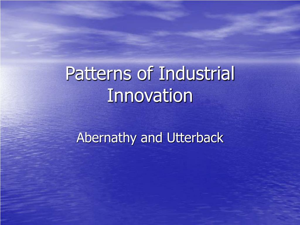 Patterns of Industrial Innovation