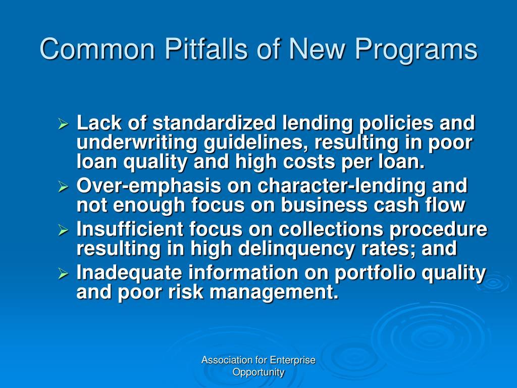 Common Pitfalls of New Programs