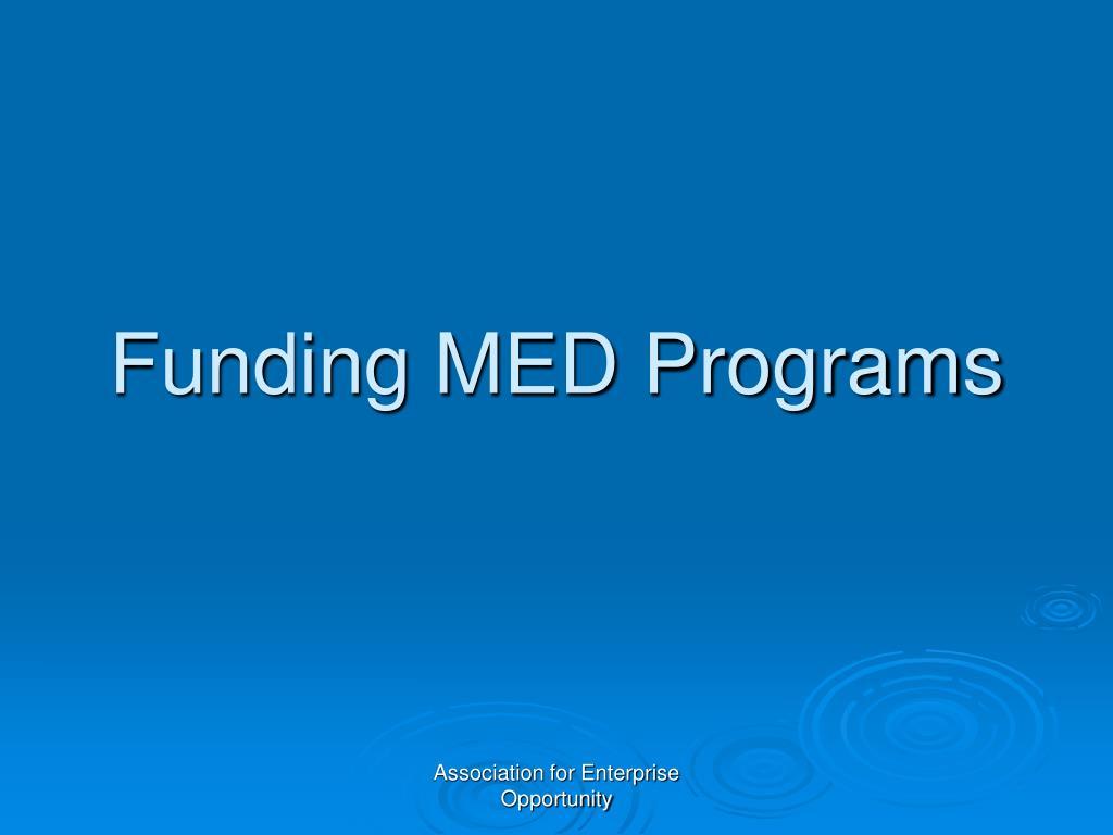 Funding MED Programs