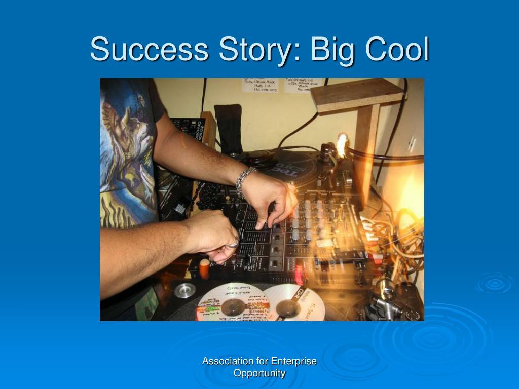 Success Story: Big Cool