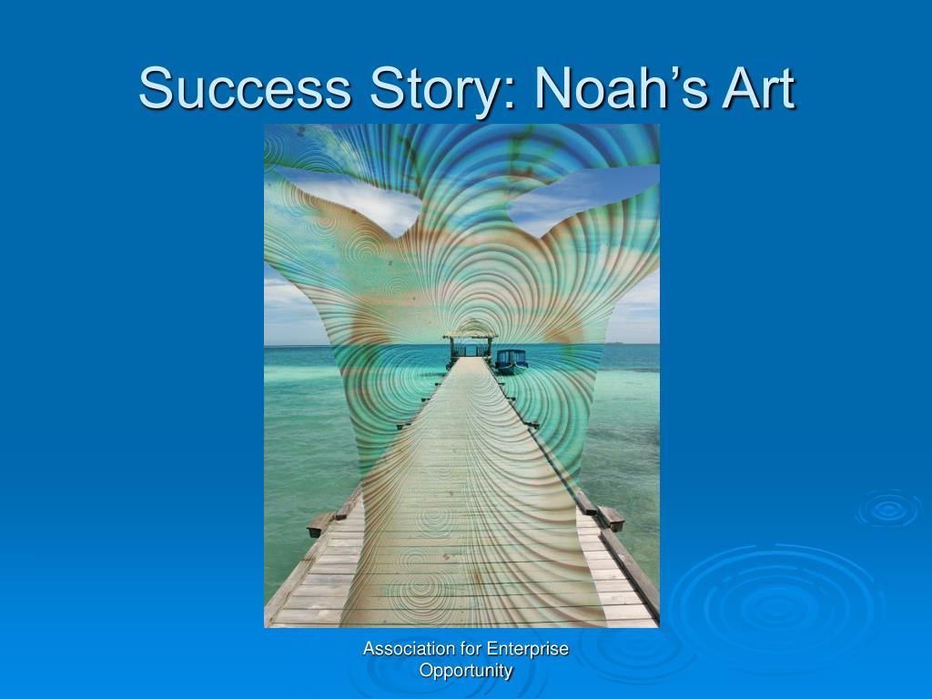 Success Story: Noah's Art