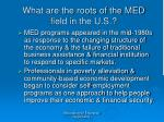 what are the roots of the med field in the u s