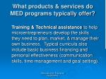 what products services do med programs typically offer