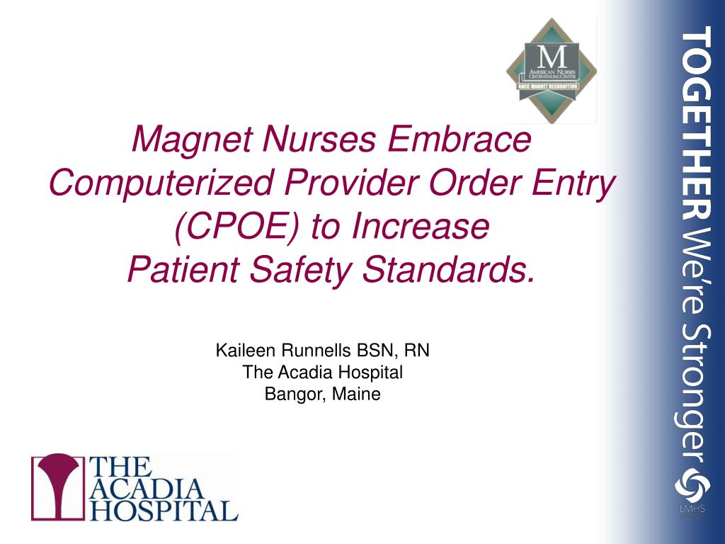 Magnet Nurses Embrace Computerized Provider Order Entry (CPOE) to Increase