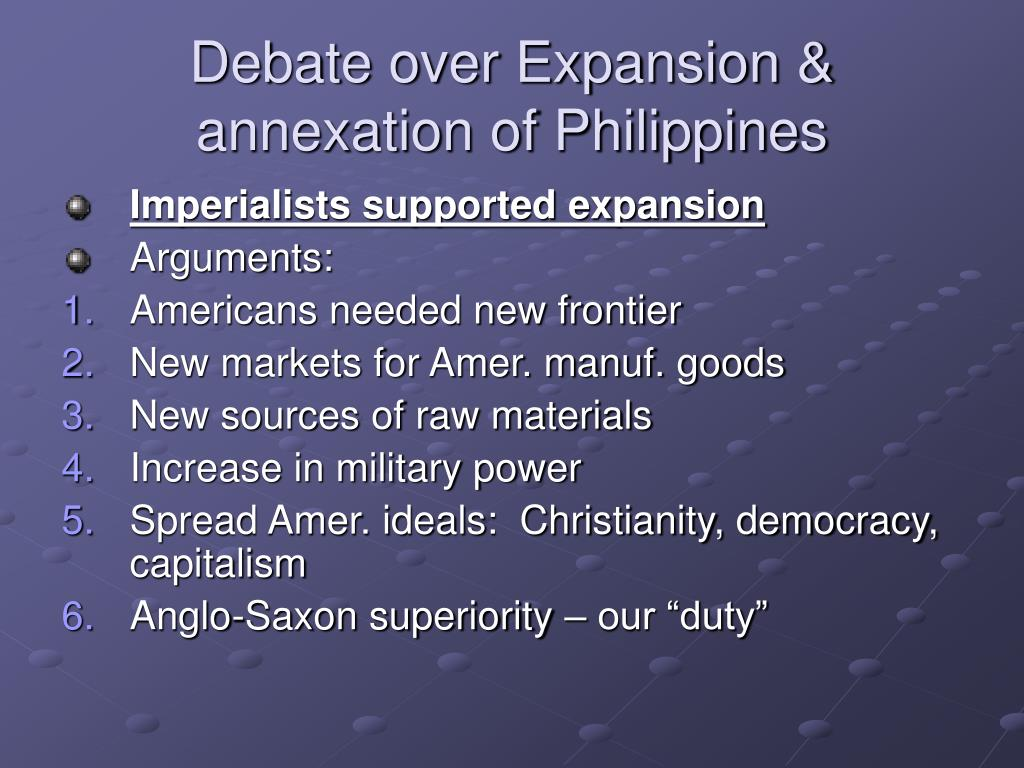 Debate over Expansion & annexation of Philippines