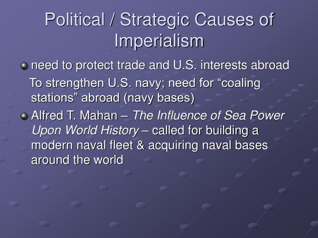 Political / Strategic Causes of Imperialism