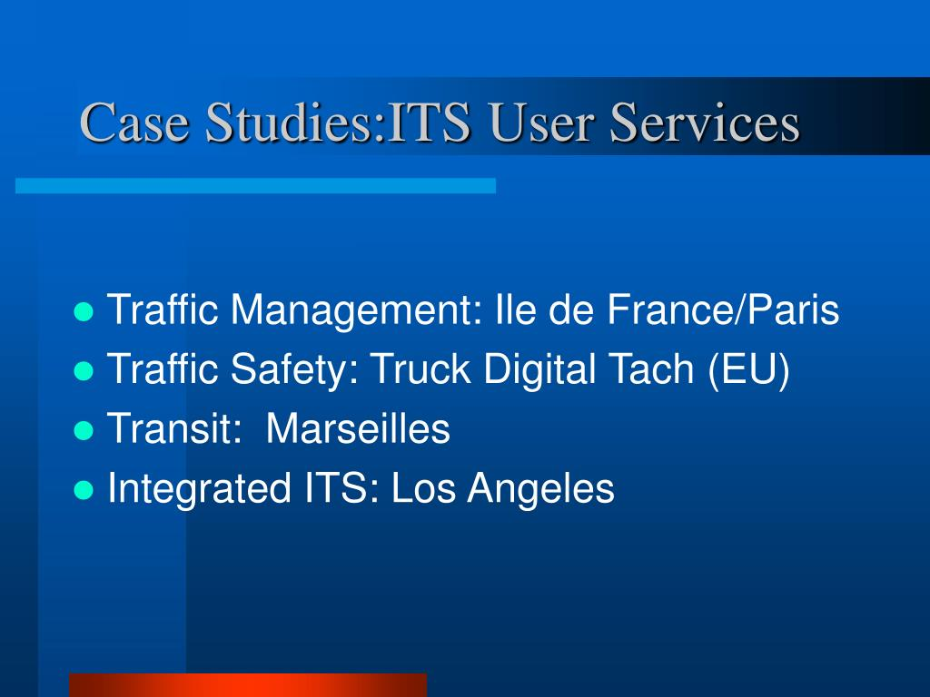 Case Studies:ITS User Services