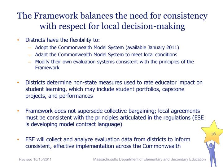 The Framework balances the need for consistency with respect for local decision-making