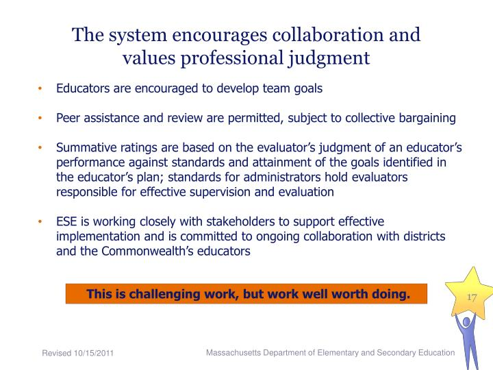 The system encourages collaboration and