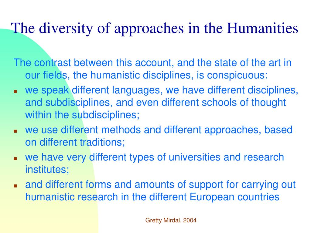 The diversity of approaches in the Humanities