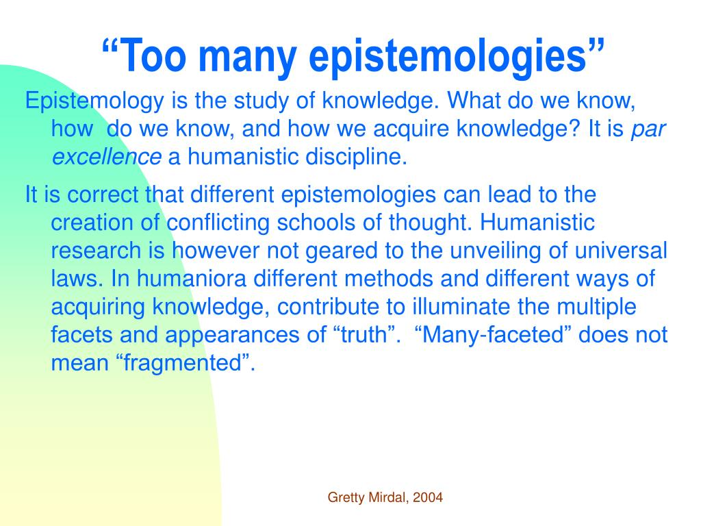 """Too many epistemologies"""