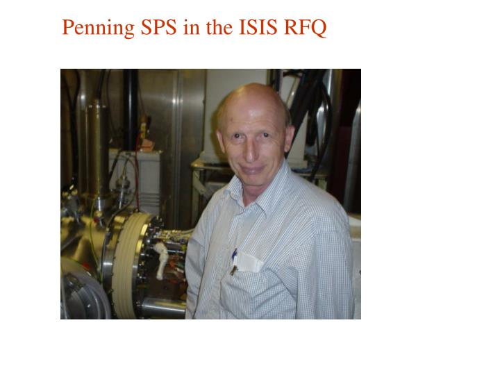 Penning SPS in the ISIS RFQ