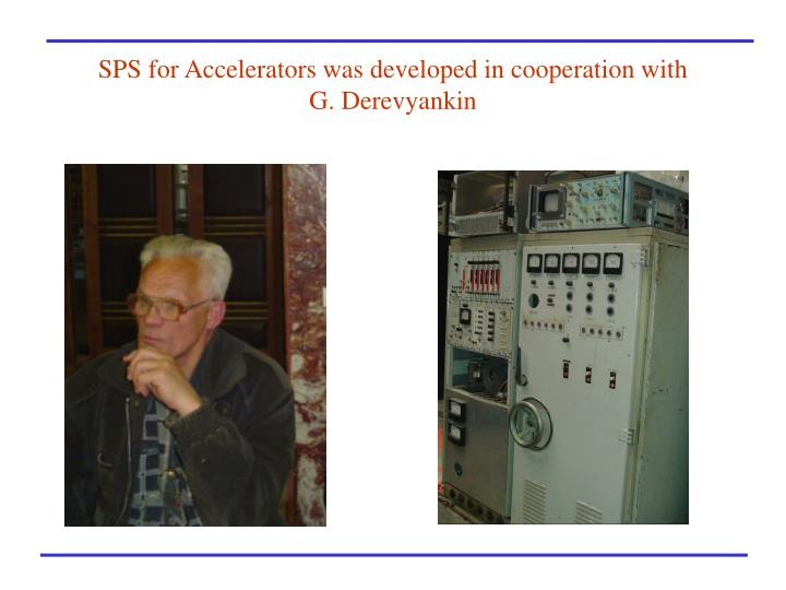 SPS for Accelerators was developed in cooperation with