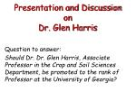 presentation and discussion on dr glen harris