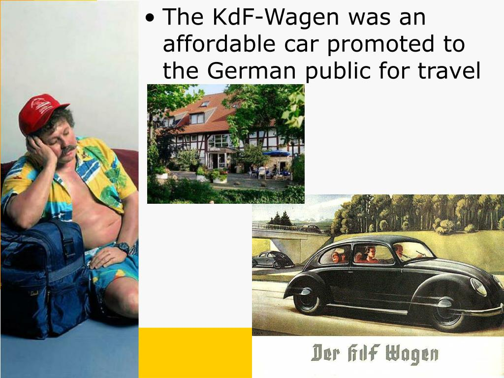 The KdF-Wagen was an affordable car promoted to the German public for travel
