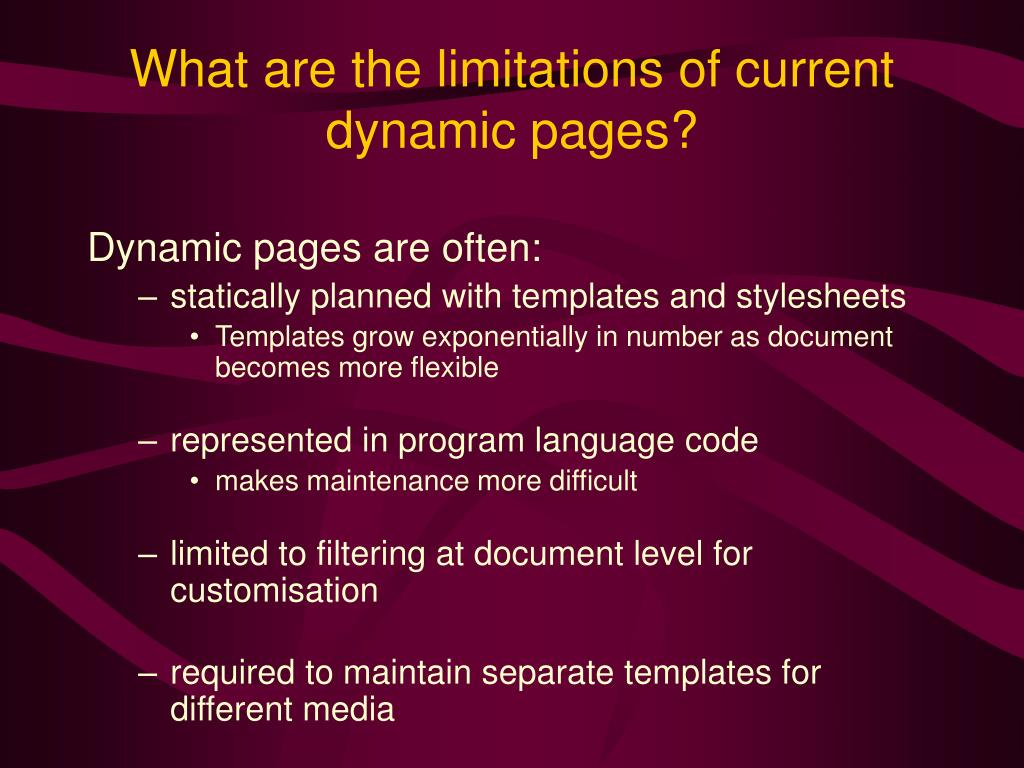 What are the limitations of current dynamic pages?