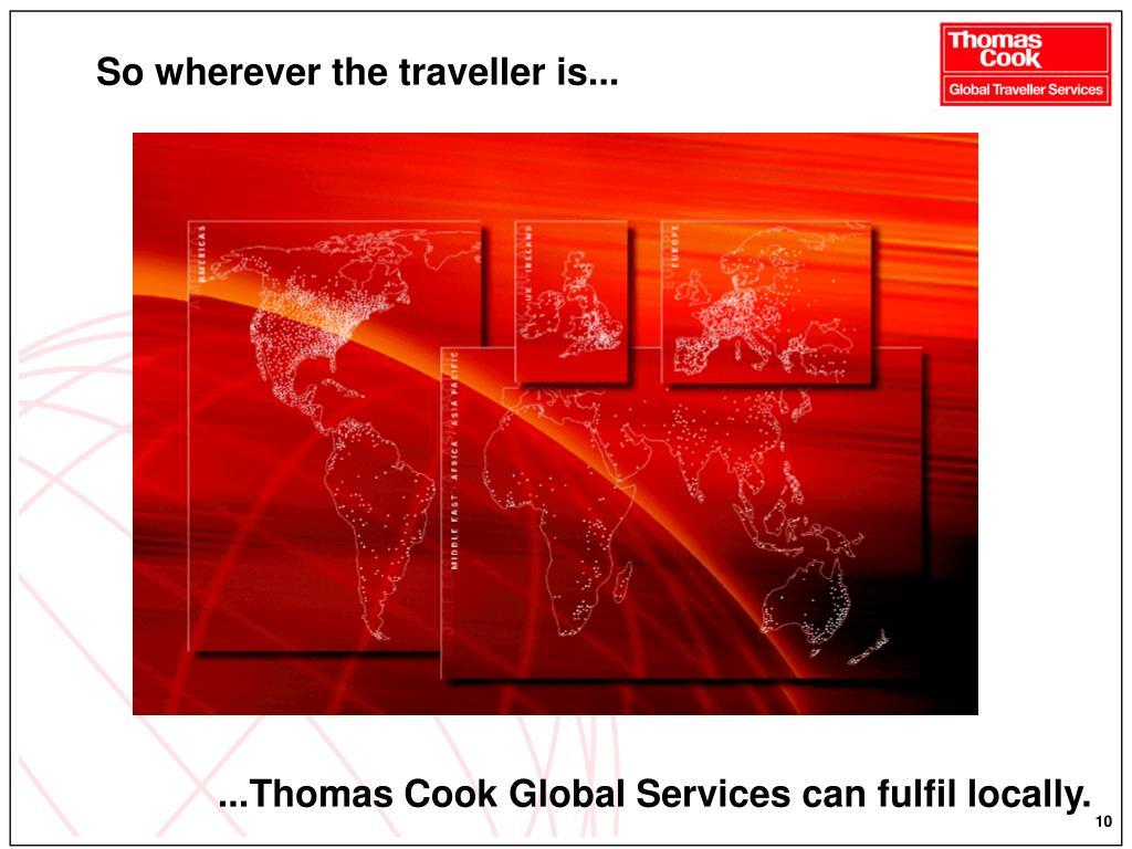So wherever the traveller is...