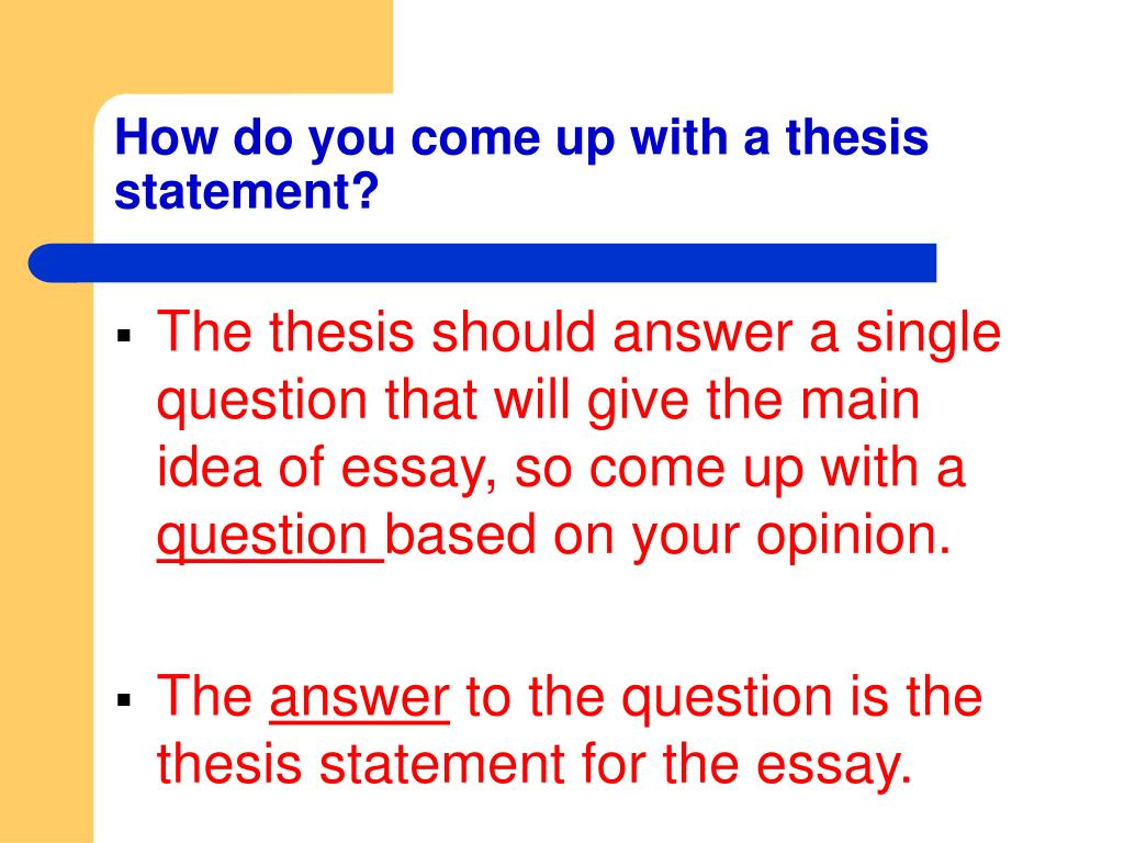 How do you come up with a thesis statement?