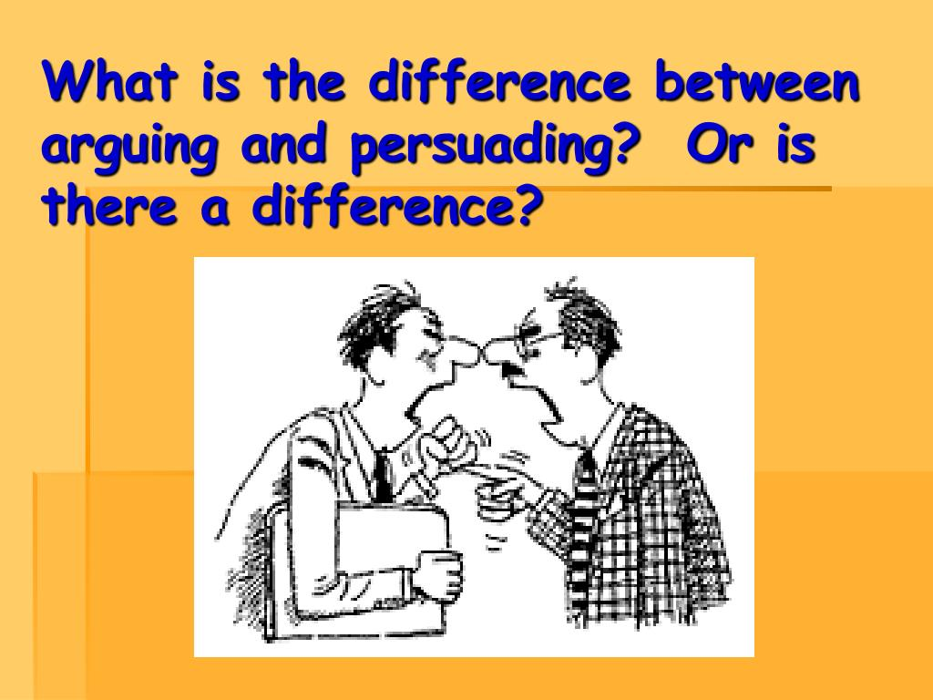 What is the difference between arguing and persuading?  Or is there a difference?