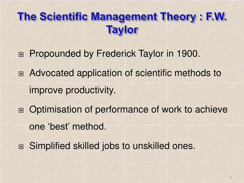 The Scientific Management Theory : F.W. Taylor