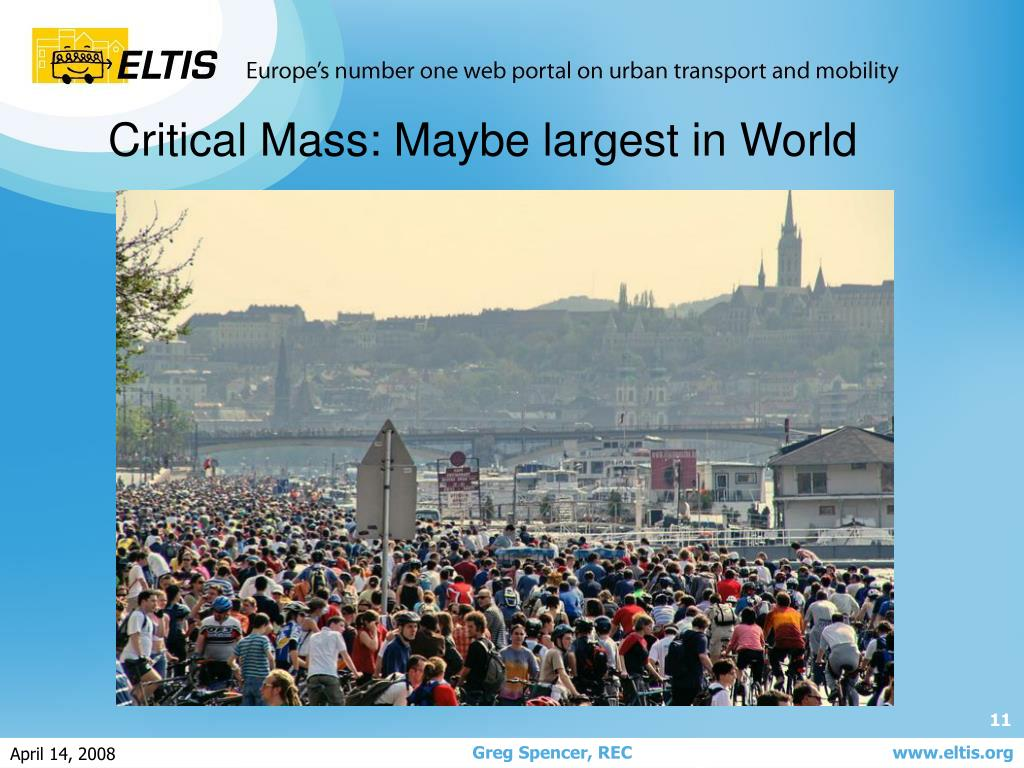 Critical Mass: Maybe largest in World
