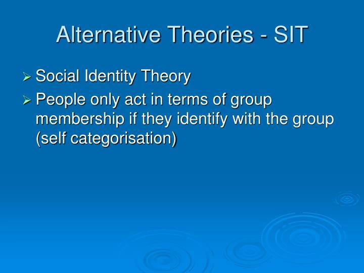 Alternative Theories - SIT