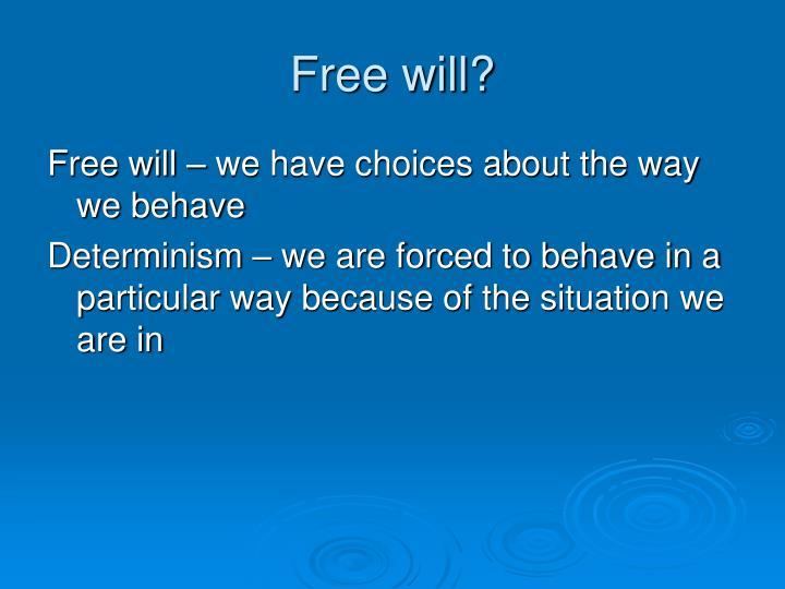 Free will?