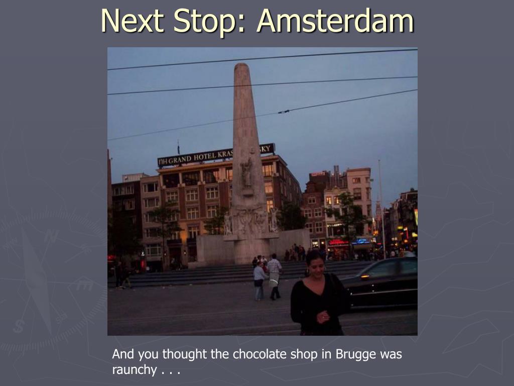 Next Stop: Amsterdam