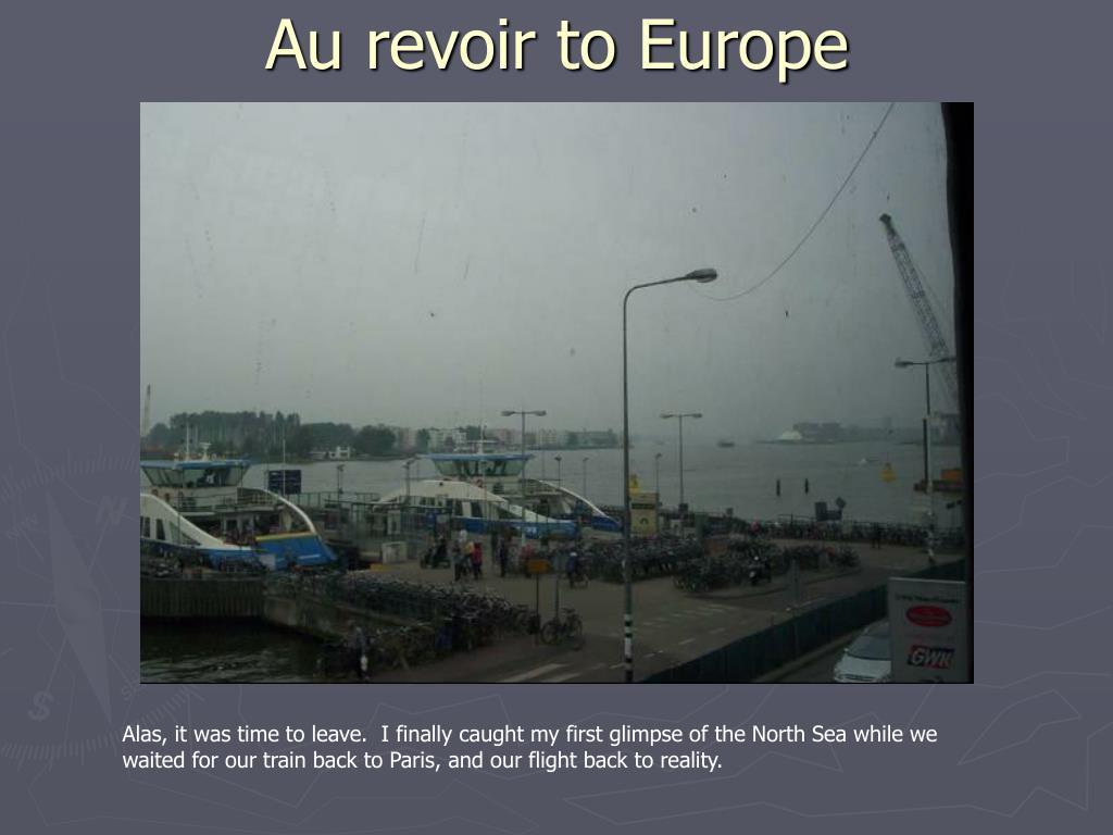 Au revoir to Europe