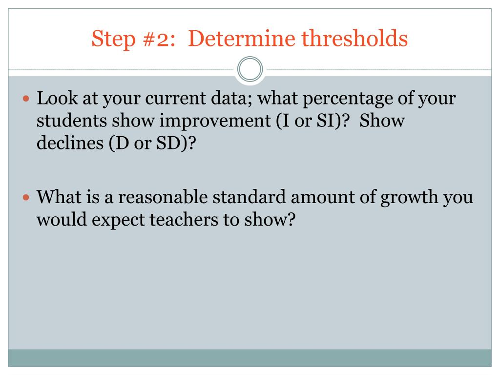 Step #2:  Determine thresholds