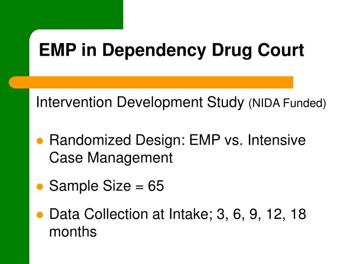 EMP in Dependency Drug Court
