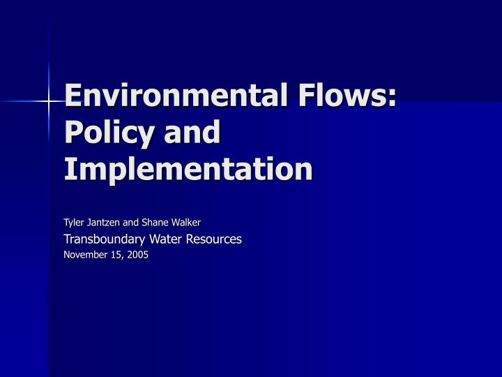 Environmental flows policy and implementation