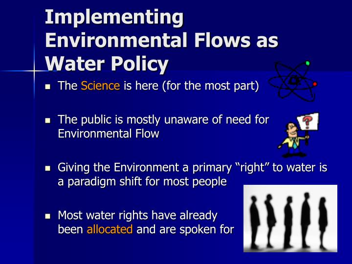 Implementing environmental flows as water policy
