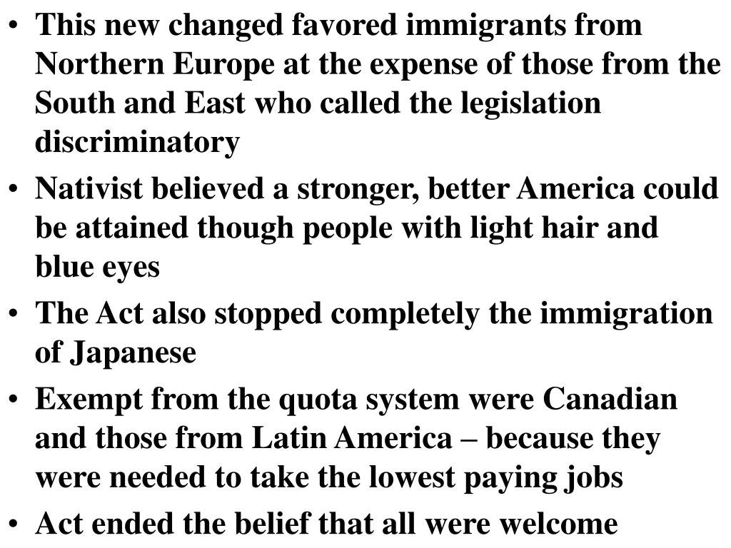 This new changed favored immigrants from Northern Europe at the expense of those from the South and East who called the legislation discriminatory