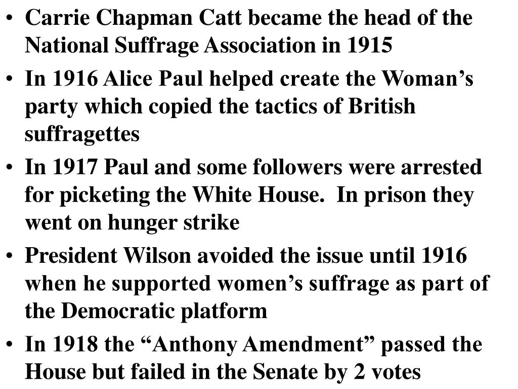 Carrie Chapman Catt became the head of the National Suffrage Association in 1915