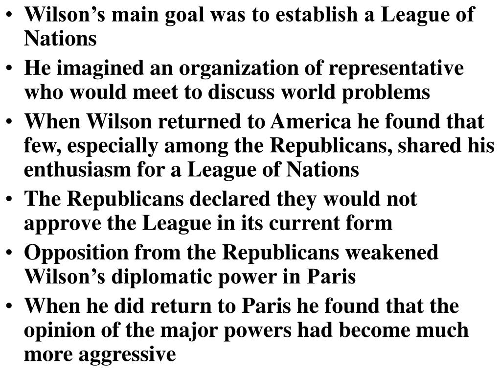 Wilson's main goal was to establish a League of Nations