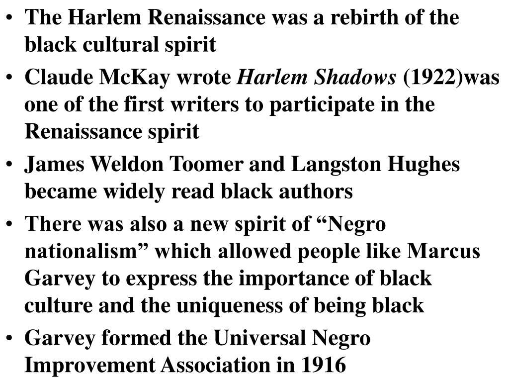 The Harlem Renaissance was a rebirth of the black cultural spirit