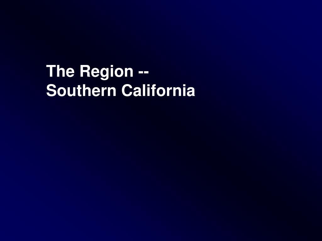 The Region --