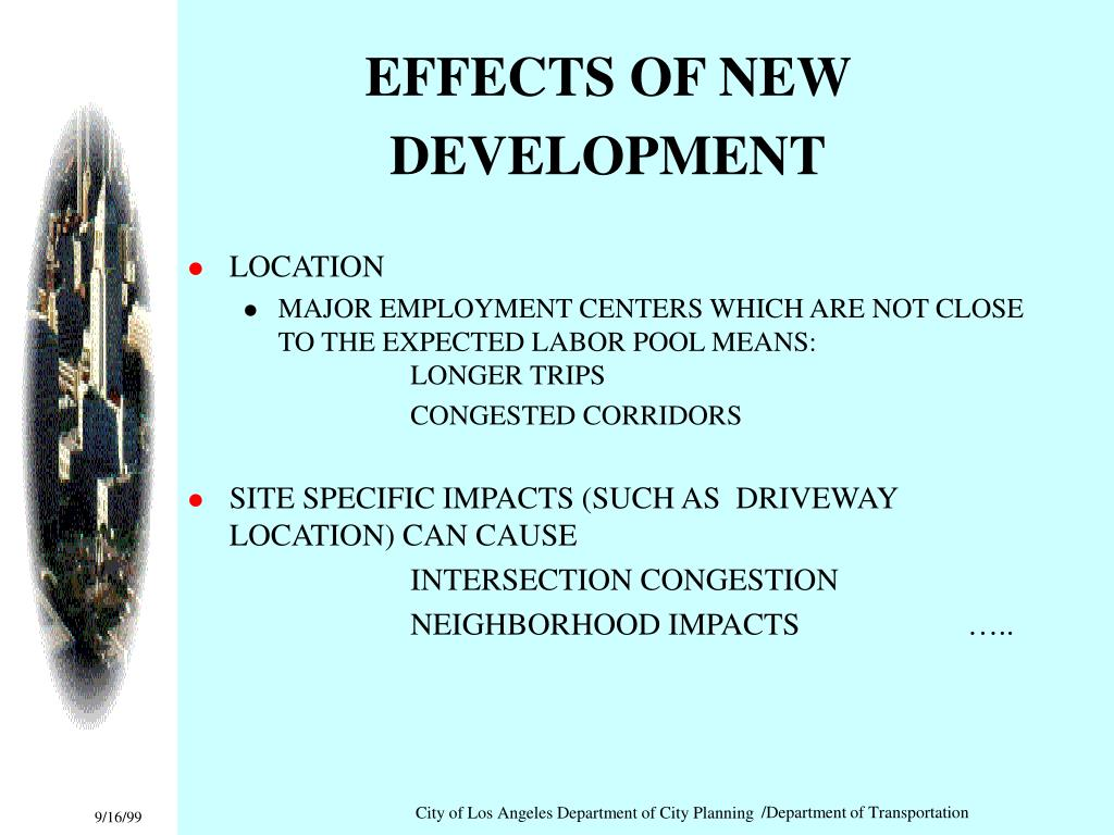 EFFECTS OF NEW DEVELOPMENT