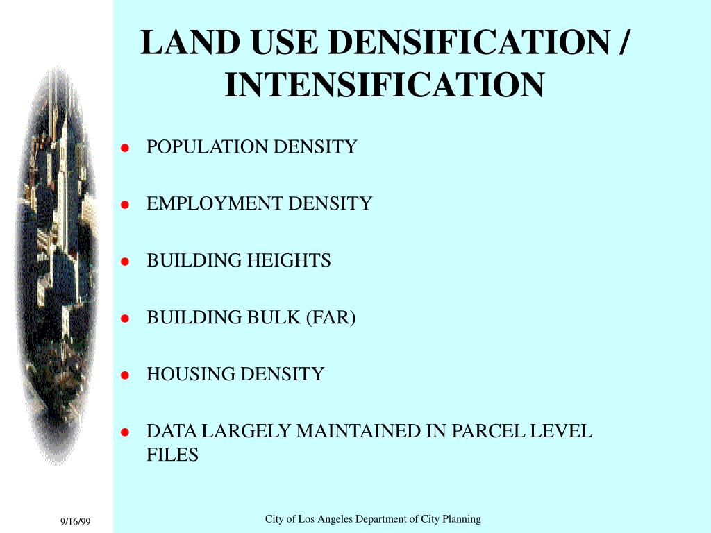 LAND USE DENSIFICATION / INTENSIFICATION