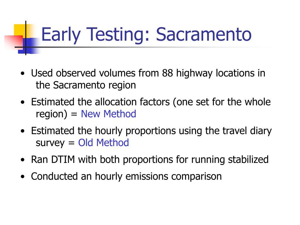 Early Testing: Sacramento