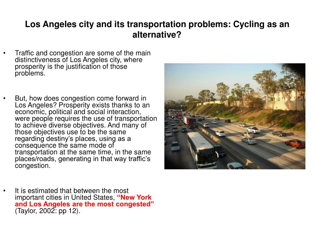 Los Angeles city and its transportation problems: Cycling as an alternative?