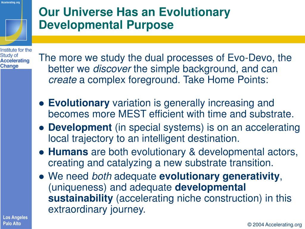 Our Universe Has an Evolutionary Developmental Purpose