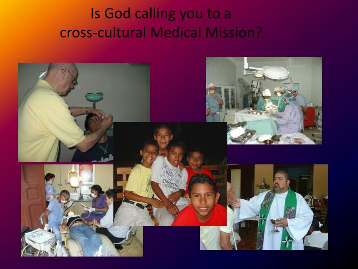 Is god calling you to a cross cultural medical mission