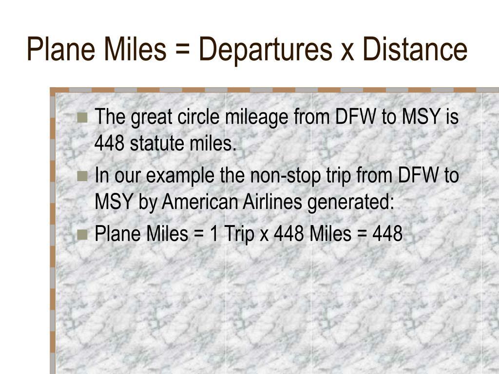 Plane Miles = Departures x Distance